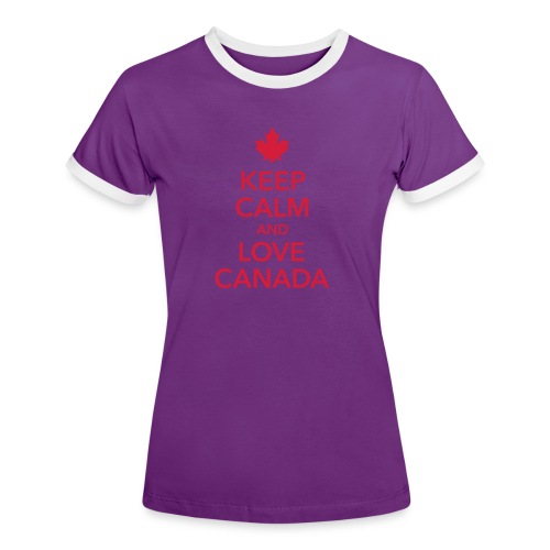 keep calm and love Canada Maple Leaf Kanada - Women's Ringer T-Shirt