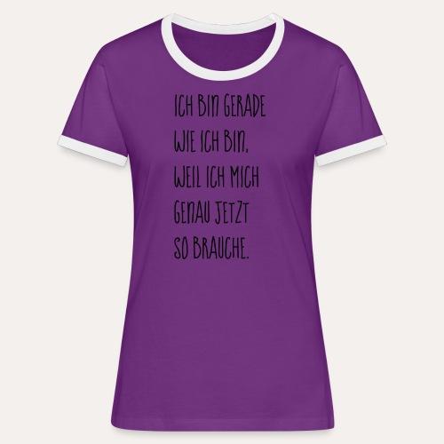 Ich bin Ich - Frauen Kontrast-T-Shirt