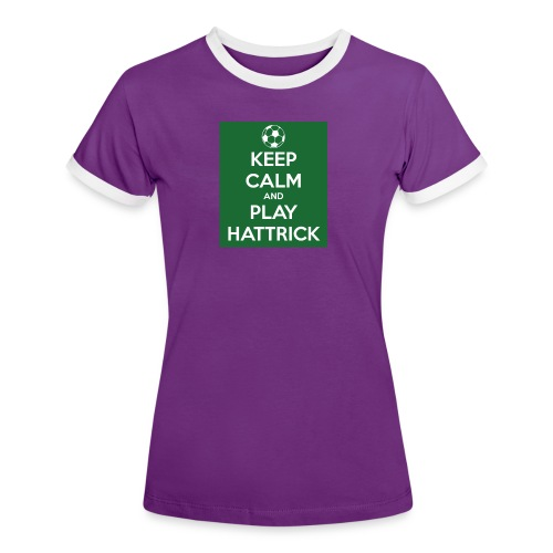 keep calm and play hattrick - Maglietta Contrast da donna