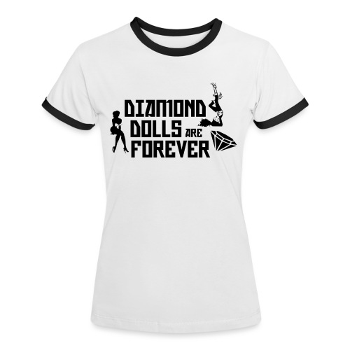 Diamond Dolls Are Forever - Women's Ringer T-Shirt