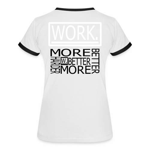 BETTER HARDER MORE - Vrouwen contrastshirt