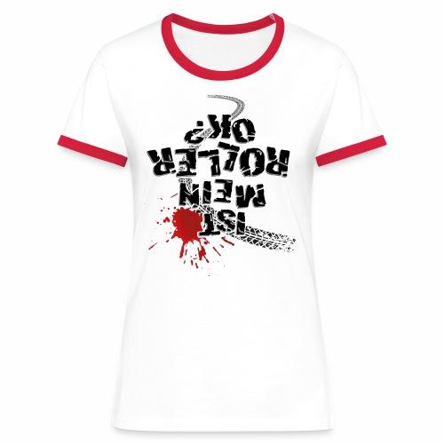 Ist mein Roller ok (schwarzer Text) - Women's Ringer T-Shirt