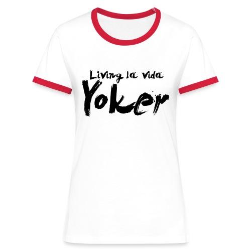 Living La Vida Yoker - Women's Ringer T-Shirt