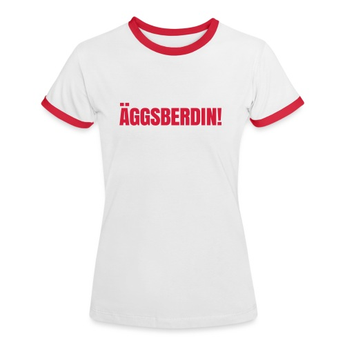 Äggsberdin schwarz einzeilig - Frauen Kontrast-T-Shirt