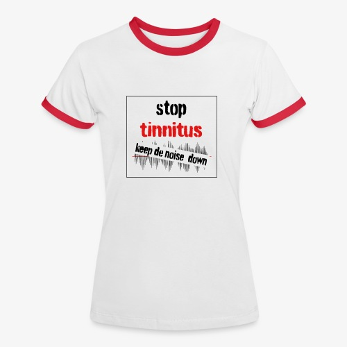 Stop tinnitus shirt - Vrouwen contrastshirt
