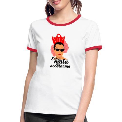 ESTOY MALA DE ACOSTARME - Camiseta contraste mujer