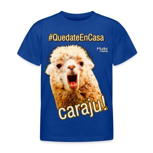 Quedate En Casa Caraju - Kinder T-Shirt