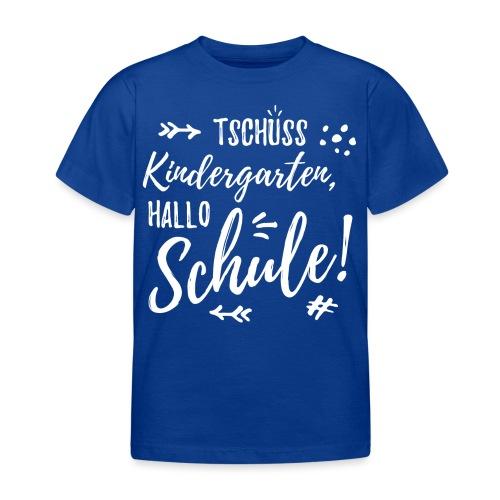 Tschüss Kindergarten, Hallo Schule (weiss) - Kinder T-Shirt