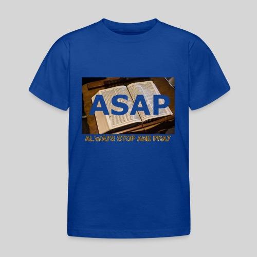 ASAP Always stop and pray auf einer Bibel - Kinder T-Shirt