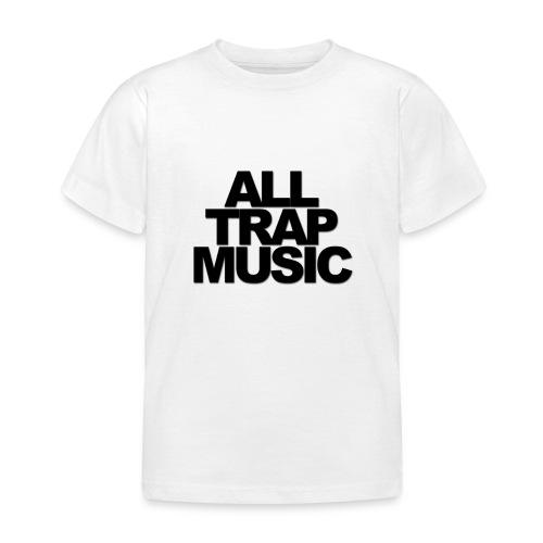 All Trap Music - T-shirt Enfant