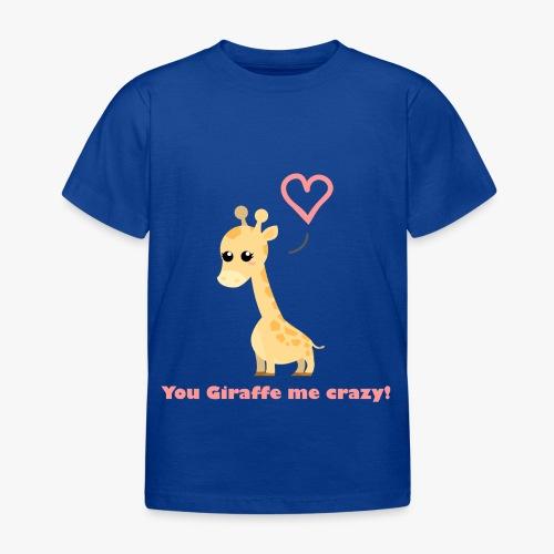 Giraffe Me Crazy - Børne-T-shirt