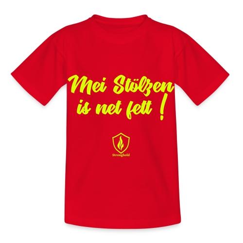 Mei Stölzen is net fett ! - Kinder T-Shirt