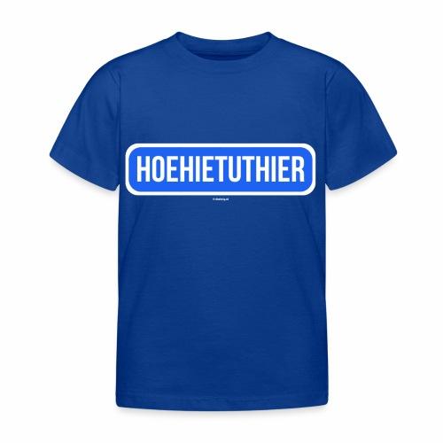 Hoehietuthier - Kinderen T-shirt