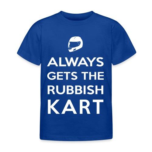 I Always Get the Rubbish Kart - Kids' T-Shirt