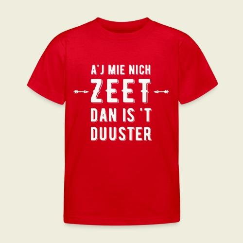 Aj Mie Nich Zeet... - Kinderen T-shirt