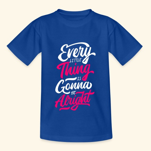 Every Little Thing Is Gonna Be Alright - T-shirt Enfant