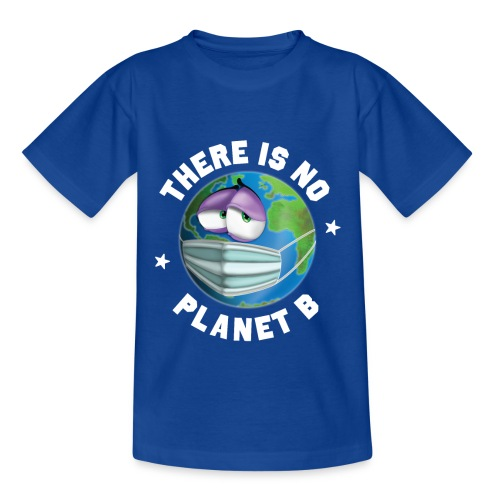 There Is No Planet B - 50th Earth Day - Warning - Maglietta per bambini