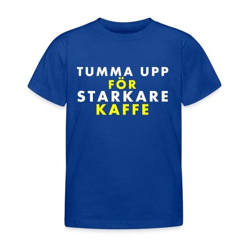 Tumma upp för starkare kaffe - T-shirt barn
