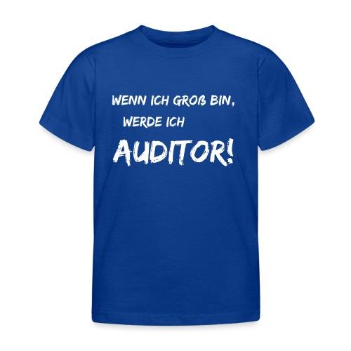 wenn ich groß bin... auditor white - Kinder T-Shirt