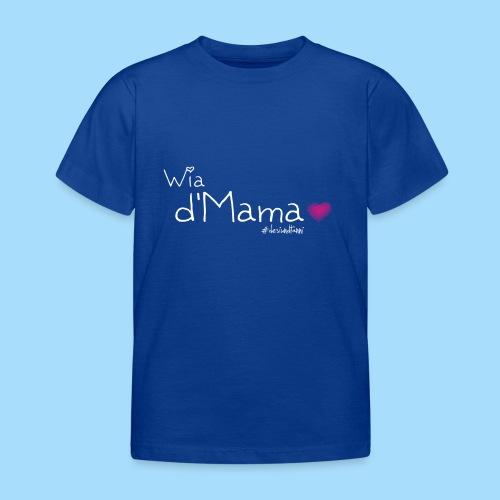 Wia d'Mama - Kinder T-Shirt