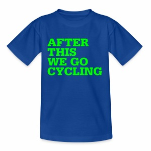 After this we go cycling - Kinder T-Shirt