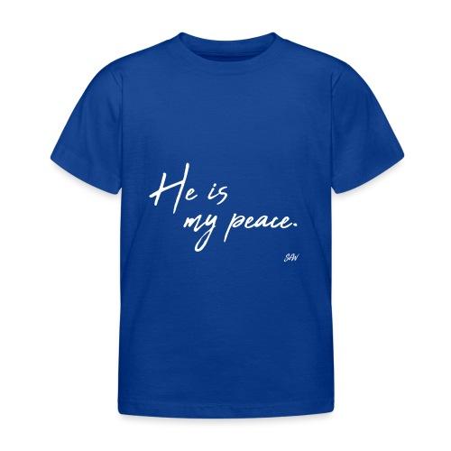 He is my peace. - T-shirt Enfant