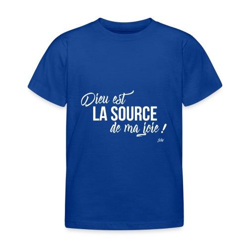Dieu est la source de ma joie ! - T-shirt Enfant