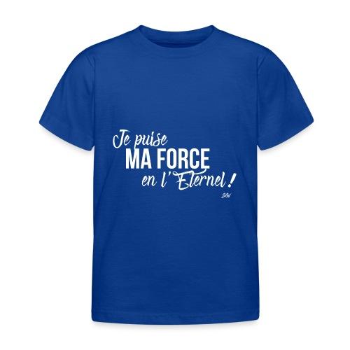 Je puise ma force en l'Eternel - T-shirt Enfant