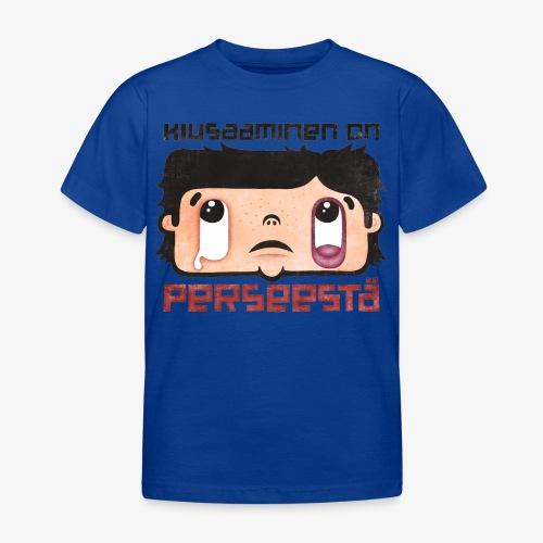 Kiusaaminen on perseestä - Lasten t-paita