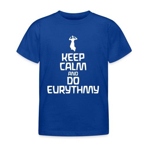 Keep Calm And Do Eurythmy - Kinder T-Shirt