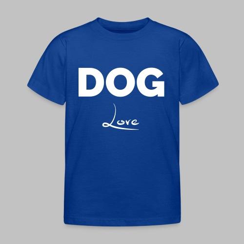 DOG LOVE - Geschenkidee für Hundebesitzer - Kinder T-Shirt