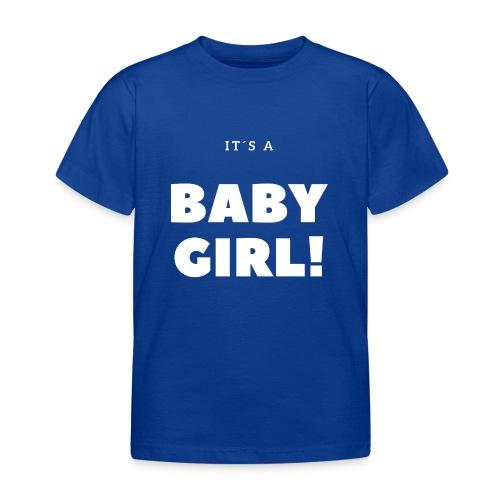 It´s a Baby Girl - Geschenkidee - Kinder T-Shirt