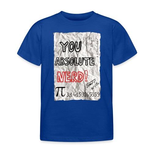You absolute nerd copy png - Kids' T-Shirt