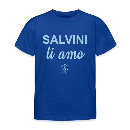 Salvini ti amo - Kinder T-Shirt