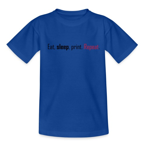 Eat, sleep, print. Repeat. - Kids' T-Shirt