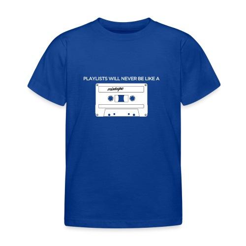 Playlists never like mixtape (dark background) - Kids' T-Shirt