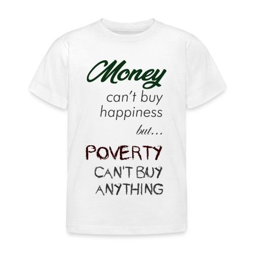 Money can't buy happiness - Maglietta per bambini
