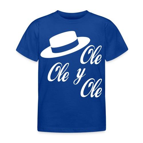 Ole,Ole y Ole (Hombre) - Camiseta niño