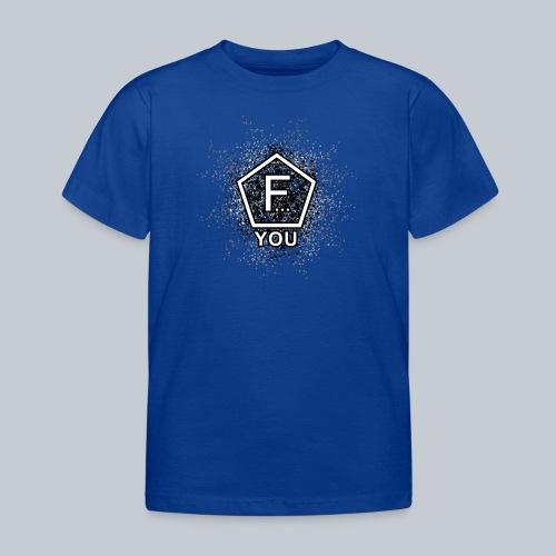 F... YOU - Kinder T-Shirt