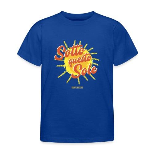 Sotto questo sole. - Maglietta per bambini