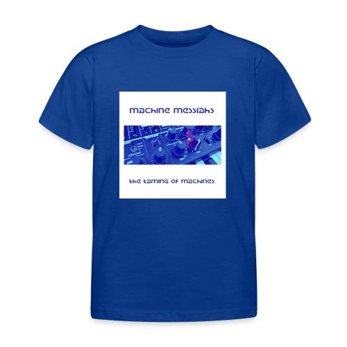 the taming of machines - Kids' T-Shirt