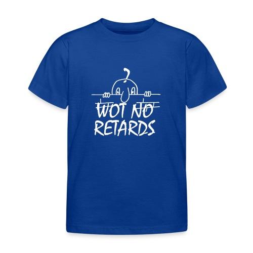 WOT NO RETARDS - Kids' T-Shirt