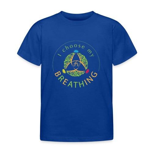 i choose my breathing V1 - T-shirt Enfant