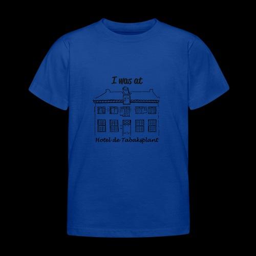 I was at Hotel de Tabaksplant ZWART - Kinderen T-shirt