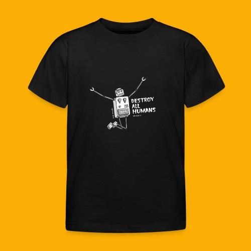 Dat Robot: Happy To Destroy Dark - Kinderen T-shirt