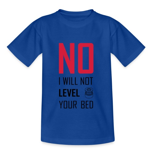 No I will not level your bed (vertical) - Kids' T-Shirt