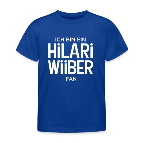 Ich bin ein Hilari Wiiber Fan! - Kinder T-Shirt