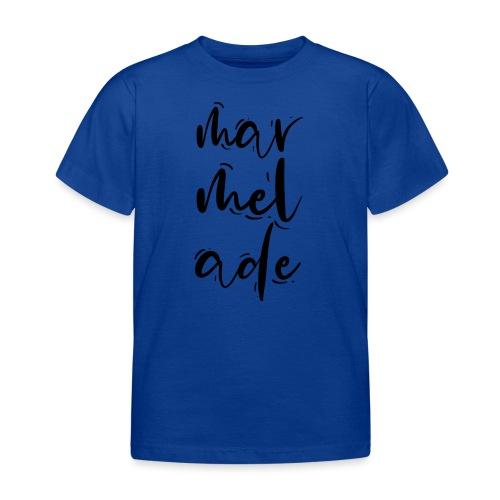 Mar Mel Ade für alle Marmeladen Süchtigen - Kinder T-Shirt