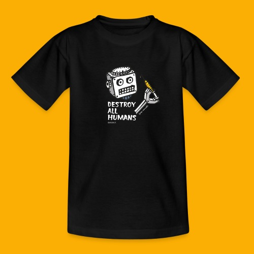 Dat Robot: Destroy Series All Humans Dark - Kinderen T-shirt