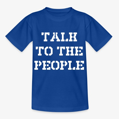 Talk to the people - weiß - Kinder T-Shirt